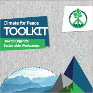 Climate for Peace Toolkit: How to organise sustainable workcamps