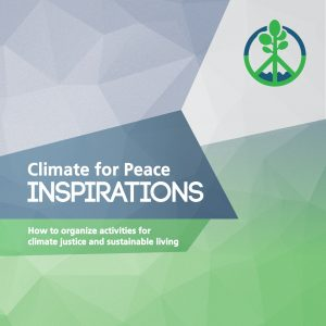 Climate for Peace: Inspirations. How to organize activities for climate justice and sustainable living